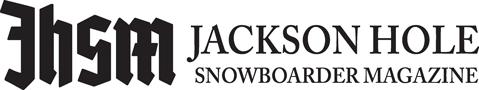 Jackson Hole Snowboarder Magazine