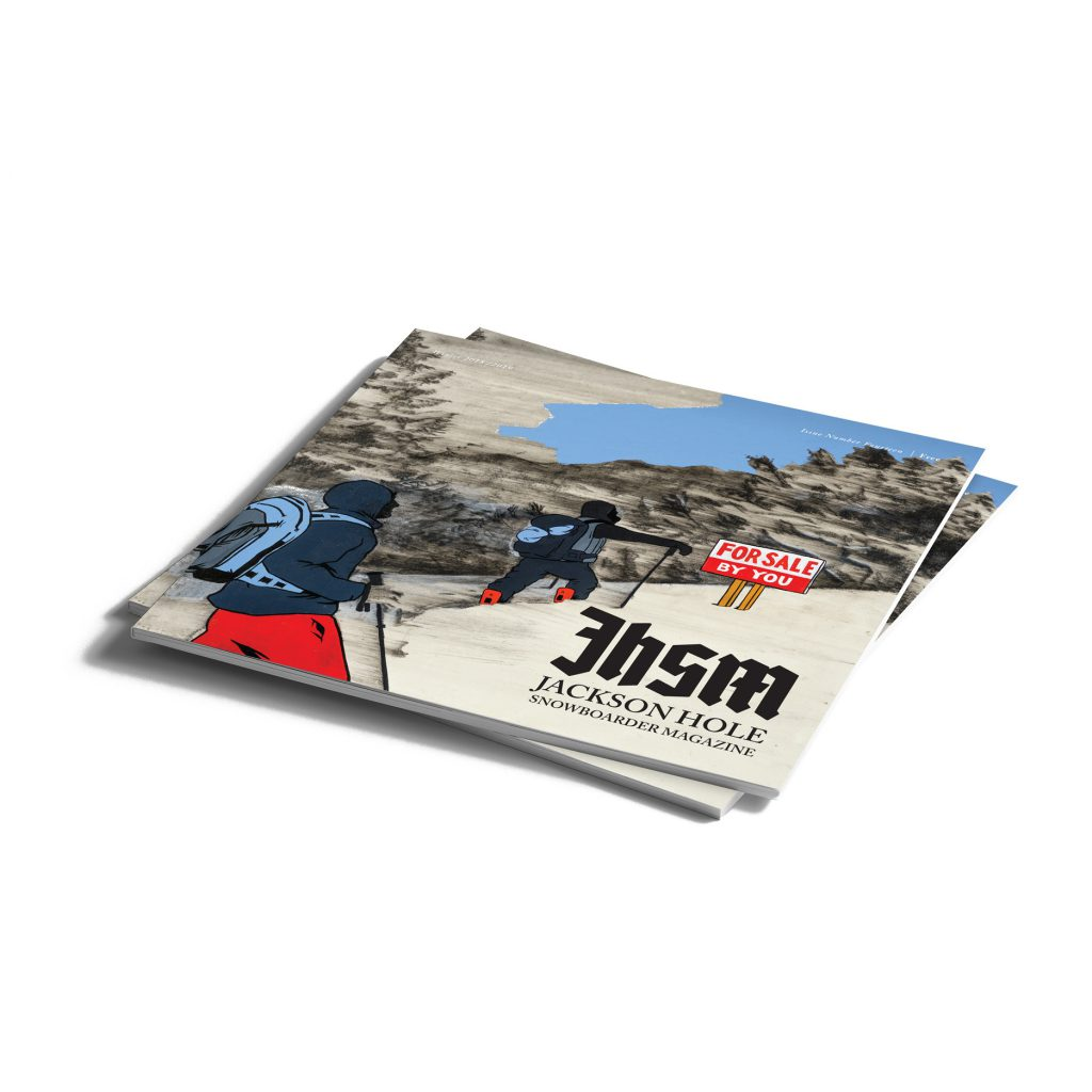 Jackson Hole Snowboarder Magazine - Issue Fourteen - Winter 18-19